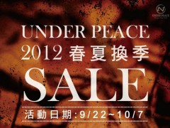 UNDER PEACE 2012春夏年度换季SALE 买越多折扣越多