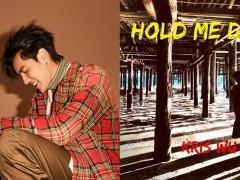 吴亦凡 Kris Wu 传递夏日甜蜜 Vibe !保证一听就融化的新歌《Hold Me Down》正式数位上线